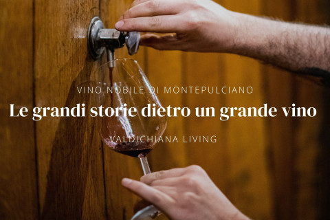 Vino Nobile di Montepulciano: great stories behind a great wine